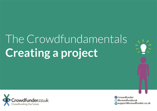 'The Crowdfundamentals - Creating a project' on Crowdfunder.co.uk